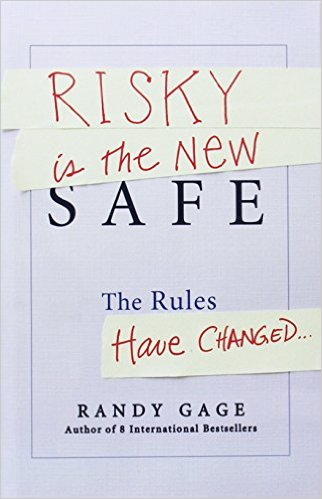Risky is the New Safe: book by Randy Gage